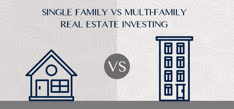 Single Family vs Multi-Family Real Estate Investing
