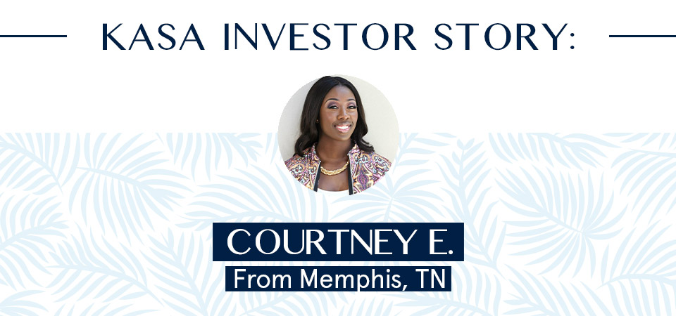 "KASA Investor Story:  Courtney ""Coko"" Eason from Memphis, TN"