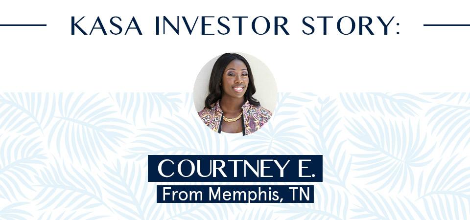"KASA Investor Story:  Courtney ""Coko"" Eason from Memphis, TN"