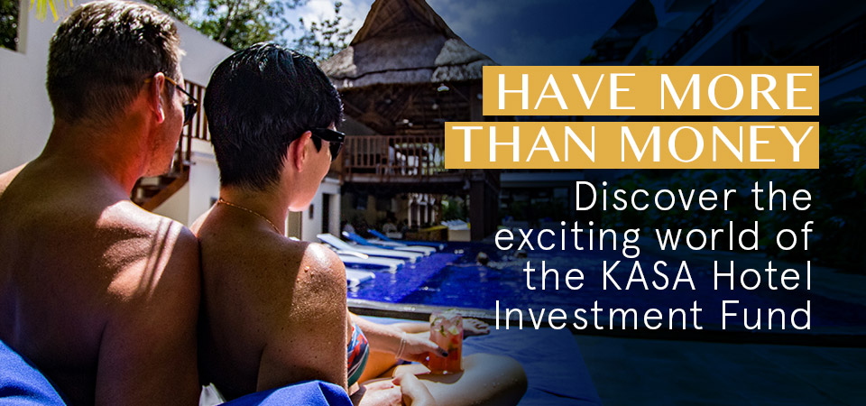 Have more than money – Discover the exciting world of the KASA Hotel Investment Fund