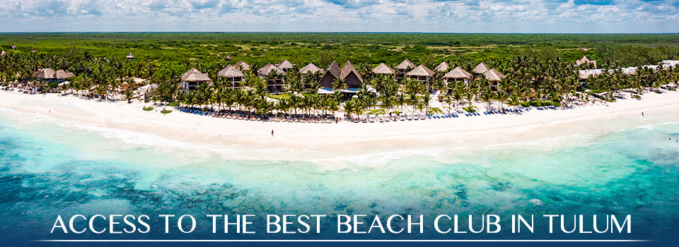 Access to the Best Beach Club in Tulum
