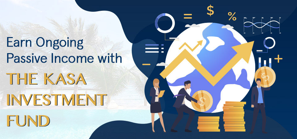 Earn Ongoing Passive Income with the KASA Investment Fund