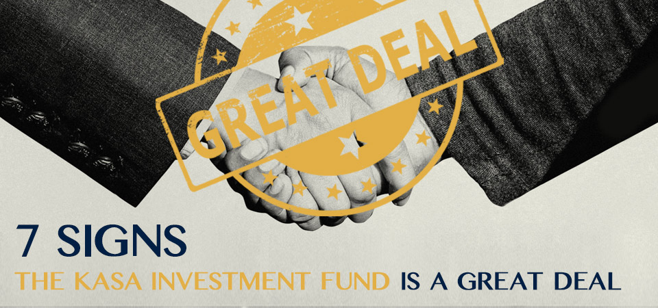 7 Signs the KASA Investment Fund is a Great Deal