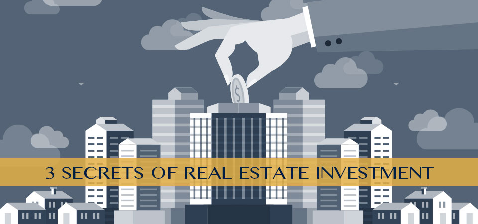 Why Build Wealth in Real Estate? 3 Secrets of Real Estate Investment