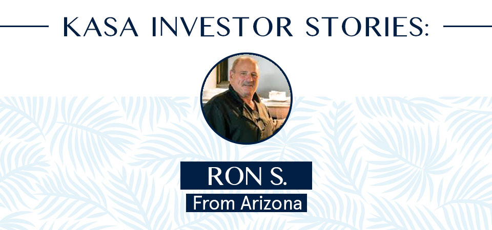 KASA Investor Story:  Ron S. from Arizona.