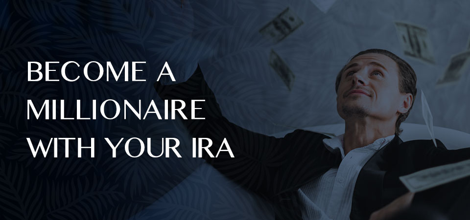 Become a Millionaire by Investing with Your IRA Account