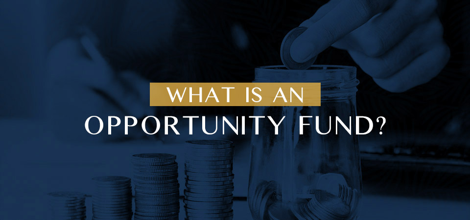 What is an opportunity fund?