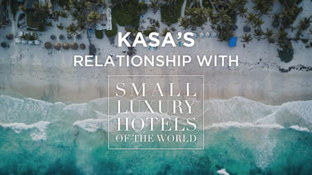 KASA's relationship with the internationlly recognized brand Small Luxury Hotels of the World